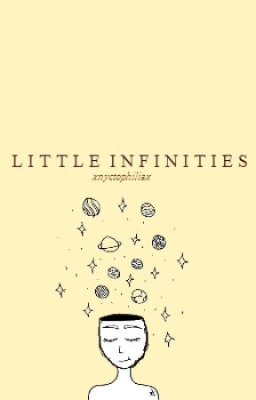little infinities by xnyctophiliax
