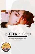 Bitter Blood    a Park Woojin fan-fiction [UNDER CONSTRUCTION] by chickinkatsu