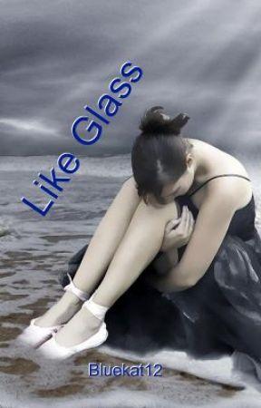 Like Glass by bluekat12