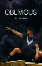 OBLIVIOUS     FanFic:  Logan Paul   by OUT-HERE