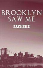 Brooklyn saw me  || l.s [TRADUCCIÓN] by bravery1D3
