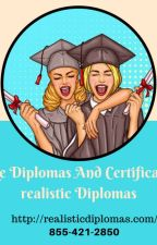 Fake Diplomas And Certificates by realisticdiploma