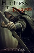 Huntress of the Rogues by Falconess