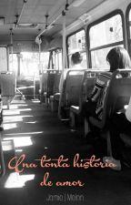 Una tonta historia de amor. by JamieMelon