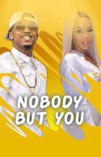 NOBODY BUT YOU  (August Alsina) by URBAN_BOOK_WRITTER