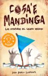Cosa'e Mandinga: Las aventuras del gaucho miedoso cover