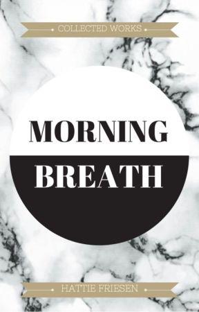 Morning Breath |Poetry by hattielynn