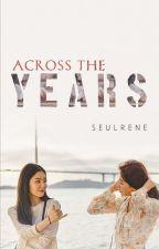 [✔️] Across The Years | Seulrene by zhenaerys