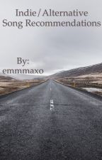 Indie/Alternative song recommendations  by emmmaxo