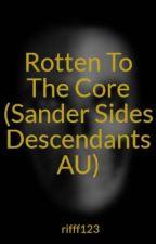 Rotten To The Core (Sander Sides Descendants AU) by rifff123