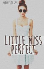 Little Miss Perfect by writerbug44