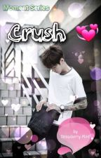Moment Series; CRUSH💞 (Special Edition) by Strawberry-Mint