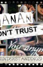 MANAN : I DON'T TRUST YOU ANYMORE (Misunderstandings) by secretstar9182