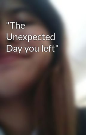 """""""The Unexpected Day you left"""" by achimaee"""