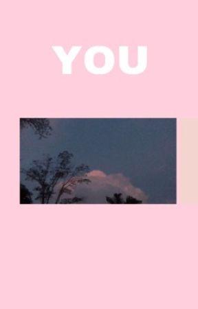 YOU  by kimtaenazhyungsankt