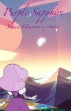 Purple Sapphire (Steven Universe x reader) by CharlottesFiction