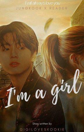 «I'm A Girl || 나는 소녀이다» J•JK ✔ by gigiloveskookie