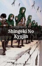 Curiosidades de Shingeki No Kyojin. [2] by NetAckerman