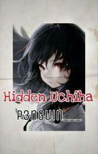 Hidden Uchiha (Itachi's daughter// Naruto Fan-fiction) by p3nguin___