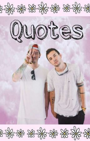 Twenty One Pilots ~ Quotes [german] by odetotrench
