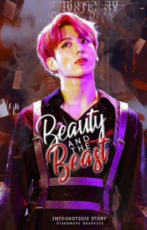 Beauty and the Beast   J.JK Fanfic/Smut.  by ImTooHot2Die