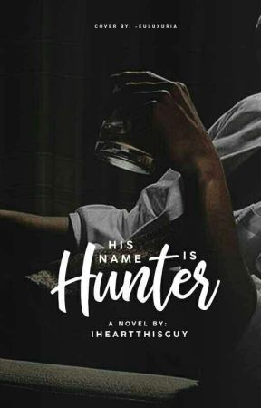 His Name Is Hunter by IHeartThisGuy