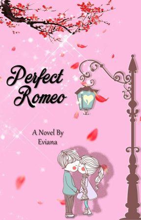 Perfect Romeo (END) by Eviaaannnaaa
