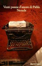 Venti poesie d'amore               di Pablo Neruda by Berichten