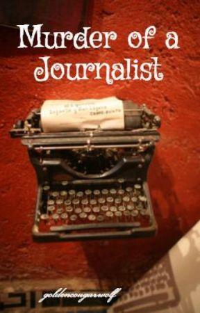 Murder of a Journalist by goldencougarwolf