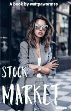 Stock Market  by wattpawormss