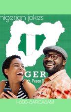 Nigerian jokes by 1-800-Sarcasam