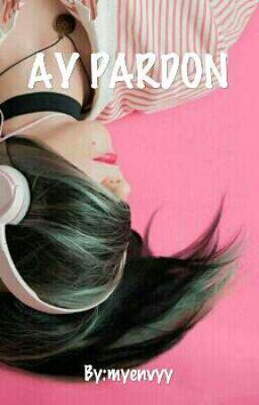 AY PARDON by myenvyy