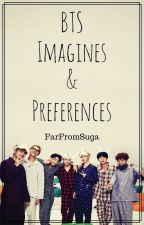 BTS Imagines and Preferences by FarFromSuga