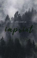 Imprint by aprilbby16