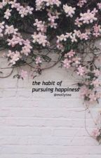 kickthestickz ~ the habit of pursuing happiness  by mollytea