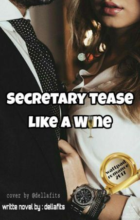 Secretary Tease Like a Wine - Robert Series [COMPLETED] by dellafits