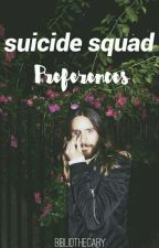 Suicide Squad Preferences | ✔ by bibli0thecary