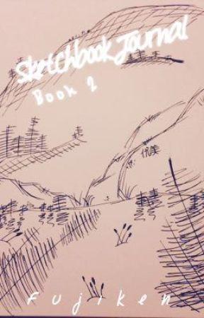 Sketchbook Journal (Book 2) | (OLD) by fujiken