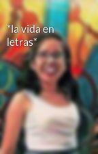 *la vida en letras* by user17510287