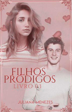 Filhos pródigos ( Breve ) Book 3 by JulyMenezes399