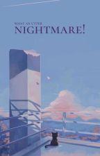 NIGHTMARE by VERYCHEOL