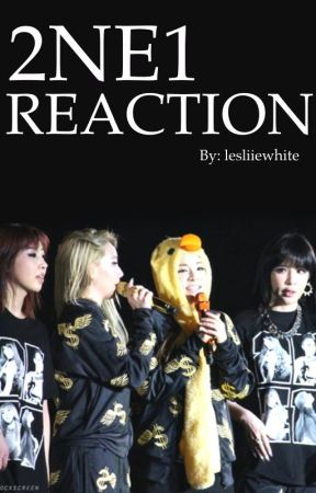 2NE1 REACTION by lesliiewhite