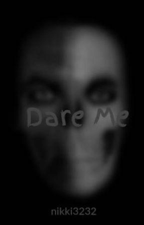 Dare Me by nikki3232