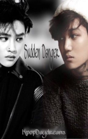 Sudden Danger (Kaisoo)[GANGAU] by KpopDaydreams