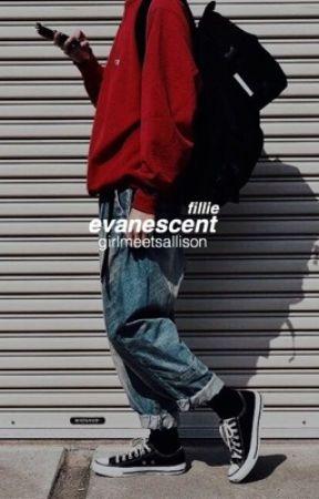 [✔️] evanescent ➬ FILLIE  by girlmeetsallison
