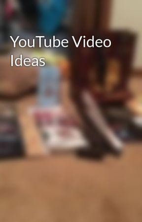 YouTube Video Ideas by DPDiamondPandaDP