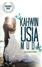 Kahwin usia muda?! by misspotatocomel