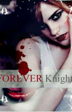 Forever Knight [Harmione] by Harmioneshipper2304