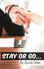 Stay or Go by LyndaCoker