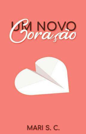 Um Novo Coração [Concluído] by MarihCruz